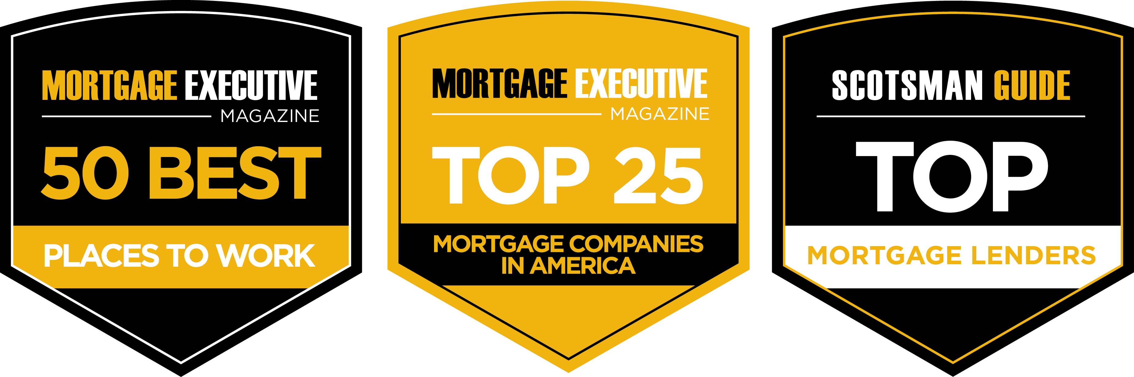 Mortgage Executive Magazine's 50 Best Places to Work and Top 25 Mortgage Companies in America; Scotsman Guide's Top Mortgage Lenders