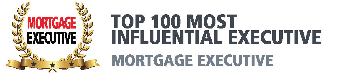Mortgage Executive Award, Top 100 Most Influential Executives