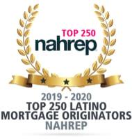 NAHREP Award, Top 250 Latino Mortgage Originators, 2019 thru 2020
